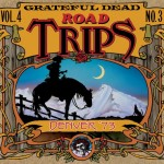 Grateful Dead Road Trips Vol. 4, No. 3