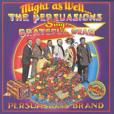 Might As Well The Persuasions Sing Grateful Dead album cover artwork